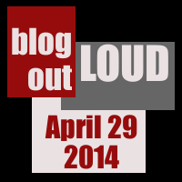 Blog Out Loud April 29 2014